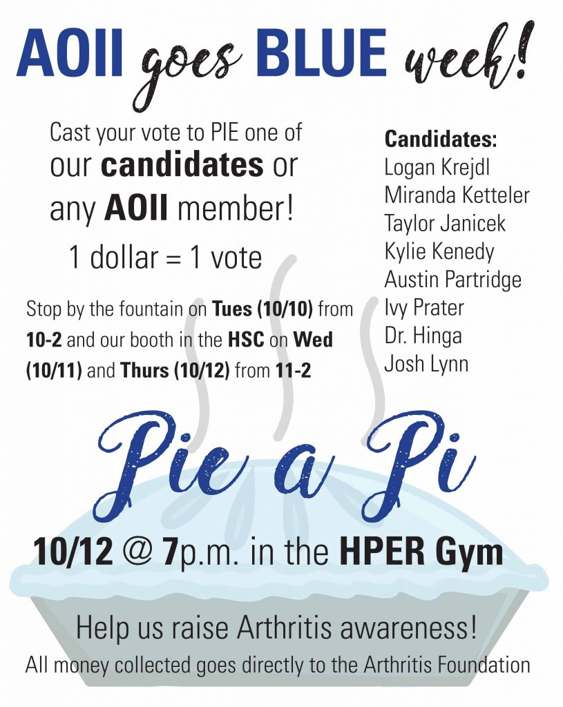 Thursday, Oct. 12 7 p.m. – AOII Arthritis Awareness Week, Pie a Pi (Hyper Gym)