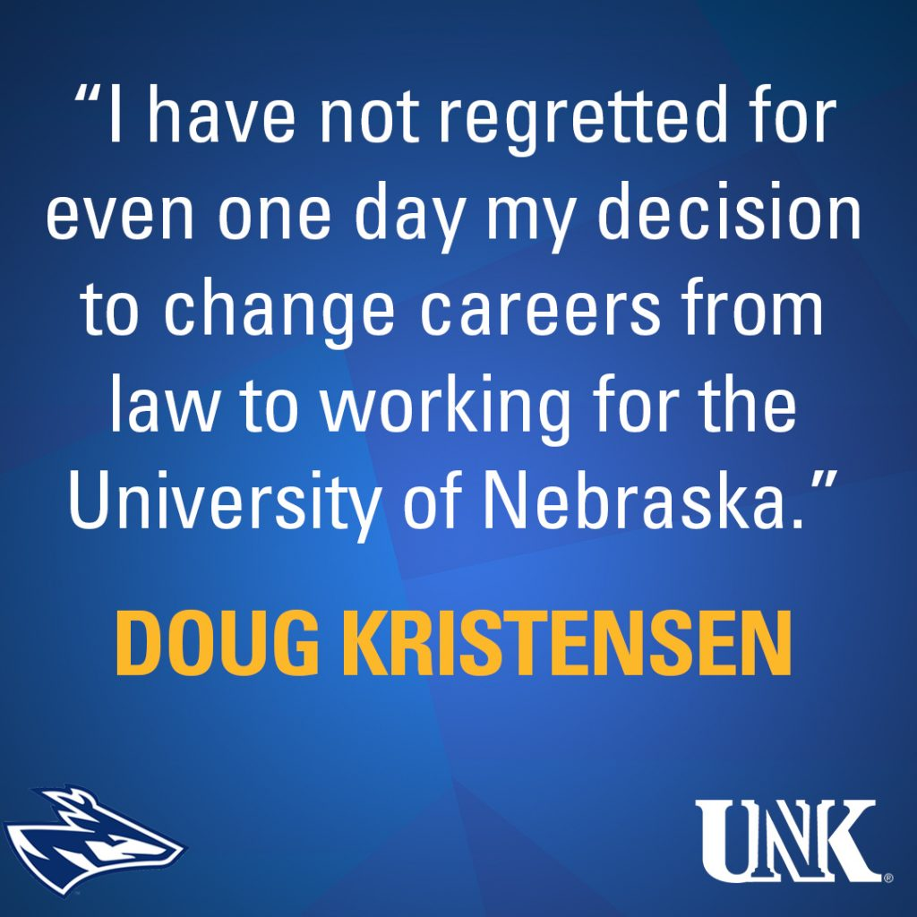 """I have not regretted for even one day my decision to change careers from law to working for the University of Nebraska."""