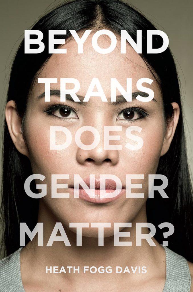 Beyond Trans Does Gender Matter?