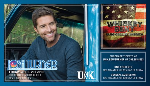 JOSH TURNER with Tim Zach and Whiskey Bent Date: April 20 Time: 6 p.m. (Doors open at 5 p.m.) Place: Health & Sports Center, University of Nebraska at Kearney Advance Tickets: $20 for UNK students; $25 all other tickets. Day of Show Tickets: $25 for UNK students; $30 all other tickets. On Sale: March 5 at 8 a.m. at www.unk.edu/turner or at the door day of show. More Info: Call 308.865.8523