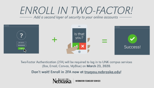 Two-Factor Authentication required at UNK beginning March 23